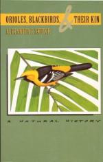 Foto do produto Orioles, Blackbirds, and Their Kin: A Natural History
